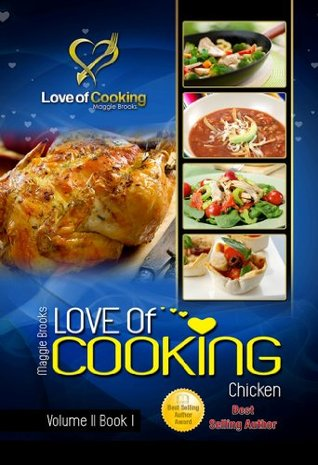 Love Of Cooking: Chicken (Love of Cooking: Volume II)  by  Maggie Brooks
