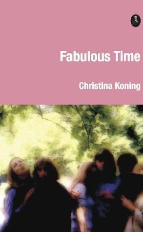 Fabulous Time  by  Christina Koning