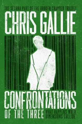 Confrontations Of The Three - The Broken Chamber Trilogy Book 2 Chris Gallie