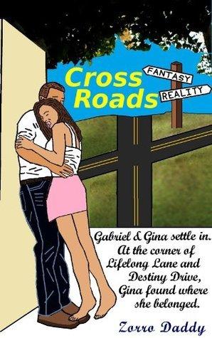 Gabriel and Gina: Crossroads (The Gabriel and Gina Series) Zorro Daddy
