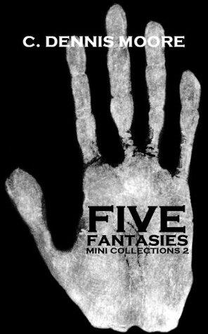 Five Fantasies C. Dennis Moore