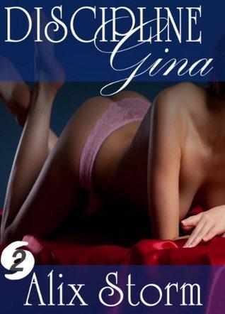 Discipline Gina (Storm Intensity: Cat 2 - Gina Holiday) Alix Storm