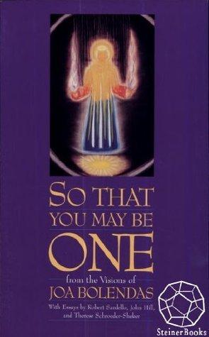 So That You May Be One  by  Joa Bolendas