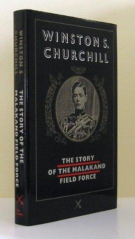Story of Malakand Field Fo Winston S. Churchill