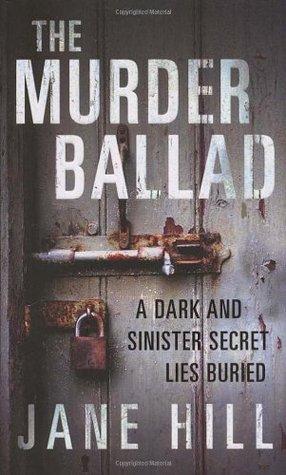 The Murder Ballad Jane Hill