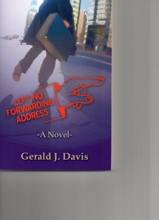 Left No Forwarding Address Gerald J. Davis