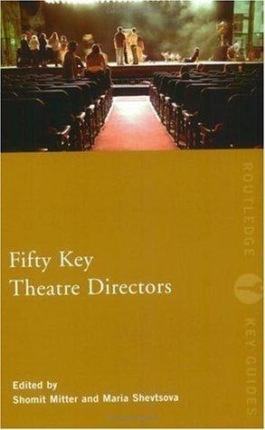 Fifty Key Theatre Directors Shomit Mitter