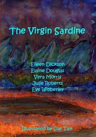 The Virgin Sardine  by  Eve Wibberley