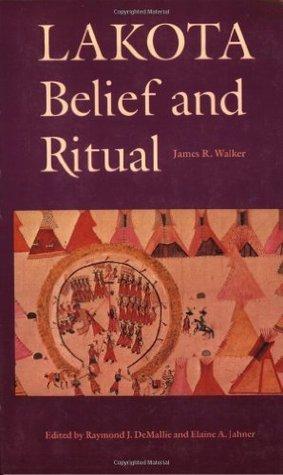 Lakota Belief and Ritual James R. Walker