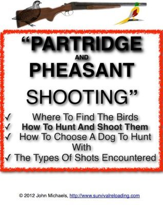 Partridge and Pheasant Shooting | Habits and Hunting of Partridge and Pheasant John Michaels