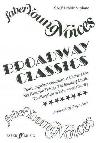 Broadway Classics: SA(B) Accompanied  by  Gwyn Arch