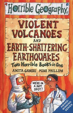 Earth-Shattering Earthquakes and Violent Volcanoes  by  Anita Ganeri