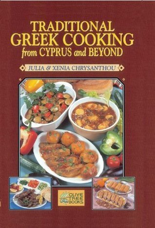 Traditional Greek Cooking From Cyprus And Beyond Julia Chrysanthou