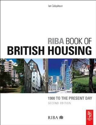 RIBA Book of British Housing: 1900 to the Present Day  by  Ian   Colquhoun