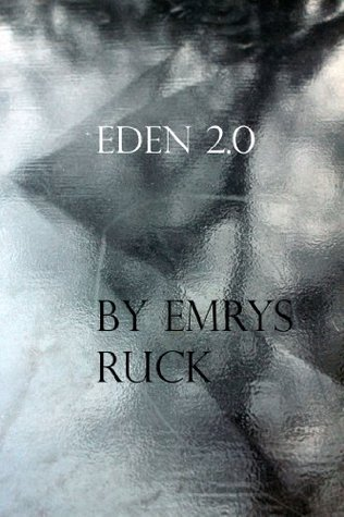 Eden 2.0  by  Emrys Ruck