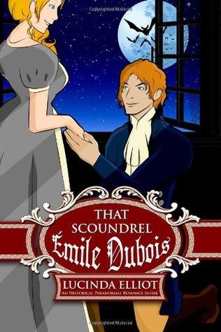 That Scoundrel Emile Dubois: Or The Light of Other Days Lucinda Elliot