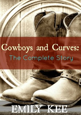 Cowboys and Curves: The Complete Story  by  Emily Kee