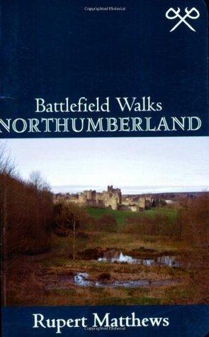 Battlefield Walks: Northumberland Rupert Matthews