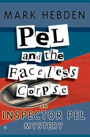 Pel & the Faceless Corpse Mark Hebden