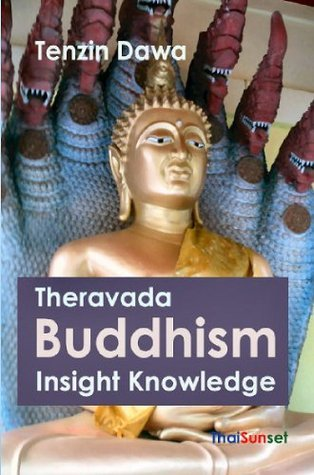 Theravada Buddhism Insight Knowledge  by  Tenzin Dawa