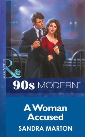 A Woman Accused (Mills & Boon Vintage 90s Modern) Sandra Marton