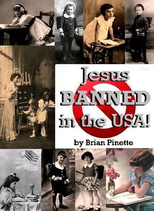 Jesus BANNED in the USA!  by  Brian Pinette