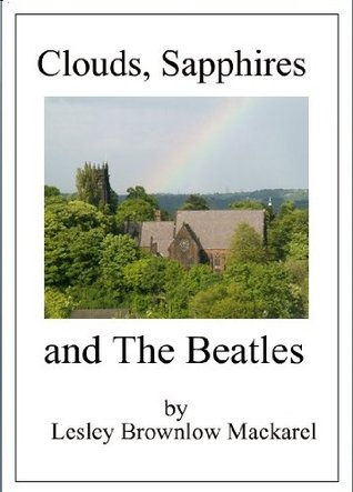 Clouds, Sapphires and The Beatles Lesley Mackarel