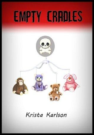 Empty Cradles Krista Karlson