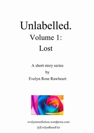Lost: Short Story  by  Evelyn Rose Rawheart