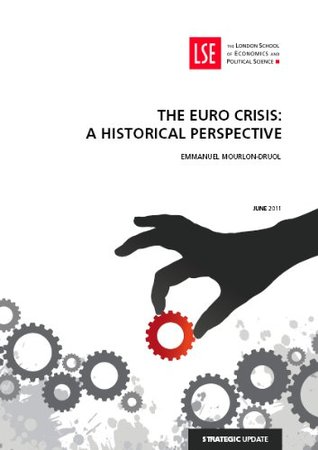 The Euro Crisis: A Historical Perspective  by  Emmanuel Mourlon-Druol