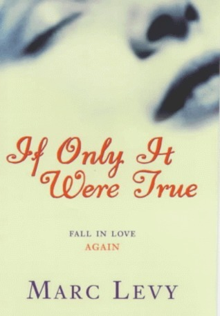 Only It Were True  by  Marc Levy