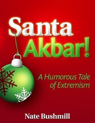 Santa Akbar!  by  Nate Bushmill