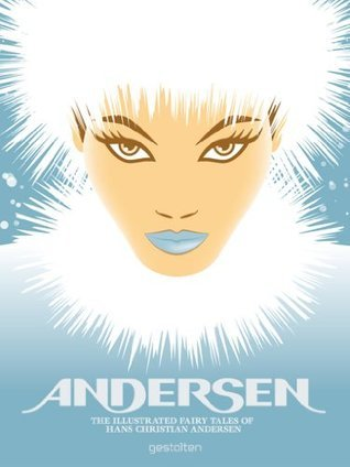 Andersen - The Illustrated Fairy Tales of Hans Christian Andersen  by  Hans Christian Andersen