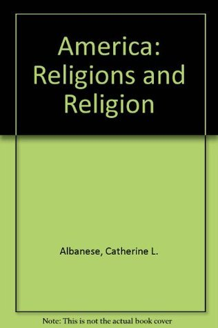 America, Religions And Religion Catherine L. Albanese