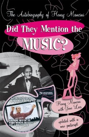 Did They Mention the Music?: The Autobiography of Henry Mancini Henry Mancini