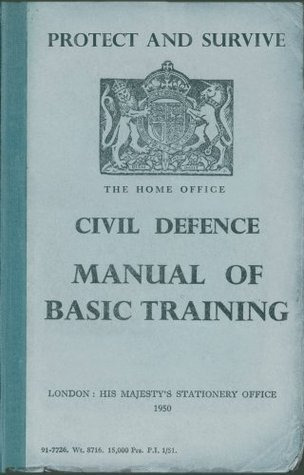 Protect And Survive: The Civil Defence Manual  by  Campbell McCutcheon