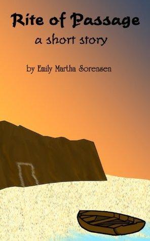 Rite of Passage Emily Martha Sorensen