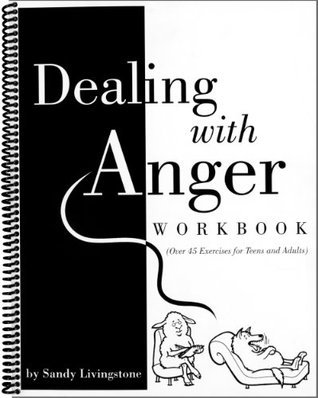 Dealing With Anger Workbook  by  Sandy Livingstone
