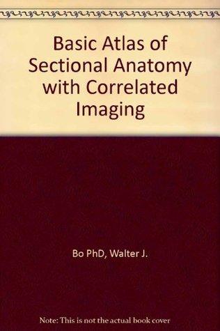 Atlas de Anatom?a Seccional E Im?genes Radiol?gicas  by  Walter J. Bo