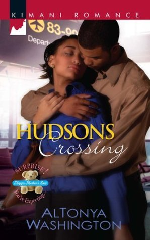 Hudsons Crossing (Surprise, Youre Expecting! - Book 1)  by  AlTonya Washington