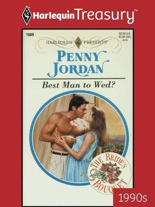 Best Man To Wed? (The Brides Bouquet) (Harlequin Presents, No 1889) Penny Jordan