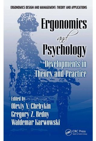 Ergonomics and Psychology: Developments in Theory and Practice (Ergonomics Design and Management : Theory and Applications)  by  CHEBYKIN