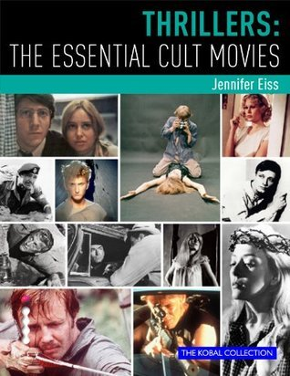 Thrillers: The Essential Cult Movies  by  J.P. Rutter