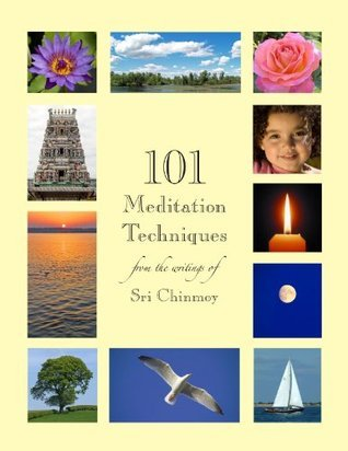 101 Meditation Techniques  by  Sri Chinmoy