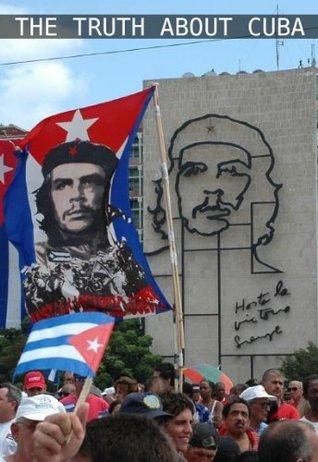 The Truth About Cuba  by  Ricardo Santiago