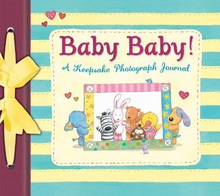 Baby Baby!: A Keepsake Photograph Journal (Baby Record Book) Rachel Baines