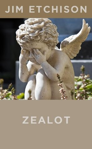 Zealot  by  Jim Etchison