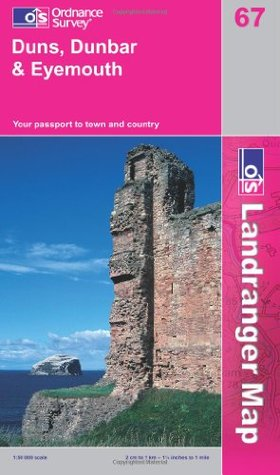 Duns, Dunbar & Eyemouth: Your Passport to Town and Country Ordnance Survey