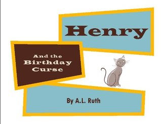 Henry and the Birthday Curse (The Adventures of Henry and Coconut Kate #1) A.L. Ruth
