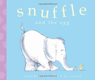 Snuffle and the Egg A.J. Wood